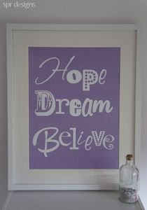 Image of Hope Dream Believe - This is one of my first prints I got Claire to design for me <3