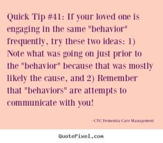 "Quick Tip #41: How To Figure Out What Caused The ""Behavior #dementia #alzheimers #sundowning #behaviors #caregivers #ctcdcm #whatjusthappened #communication Visit our website at www.CTCDementiaCareManagement.com"
