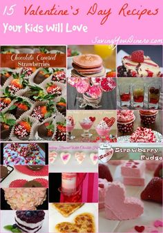 15 Valentine's Day Recipes Your Kids Will Love  - Check this out if you are looking for easy Valentine's Day Recipes for kids.