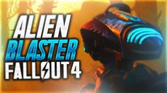 Fallout 4 RARE Weapons Guide: ALIEN BLASTER Pistol & Ammo Guide (Fallout 4 Rare Weapons)