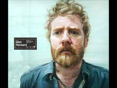 Glen Hansard - You Will Become