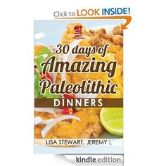30 Days of Amazing Paleolithic Dinners