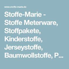 Stoffe-Marie - Stoffe Meterware,  Stoffpakete, Kinderstoffe, Jerseystoffe, Baumwollstoffe, Patchworkstoffe,