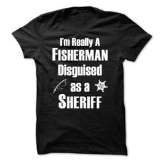 (Low cost) Fisherman Disguised as a Sheriff - Order Now...