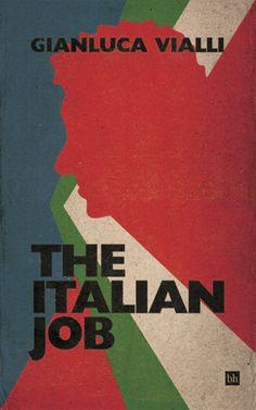 The Italian Job by Gianluca Vialli & Gabriele Marcotti