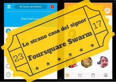 Lo strano caso del signor #Foursquare Swarm