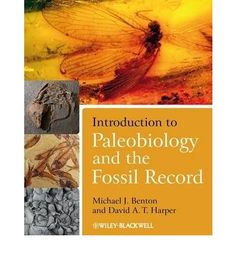 *Introduction to paleobiology and the fossil record / Michael J. Benton, David A.T. Harper. - Chichester : Wiley-Blackwell, ©2009. - XII, 592 p. : ill. ; 29 cm.