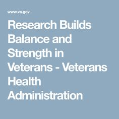 Research Builds Balance and Strength in Veterans - Veterans Health Administration
