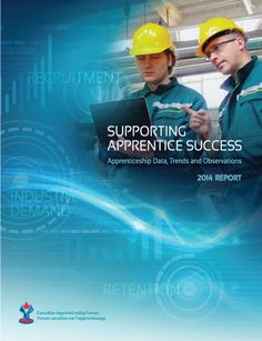 The Canadian Apprenticeship Forum is a leading Canadian source for the latest research into the apprenticeship community's challenges and practices. Challenges, Success