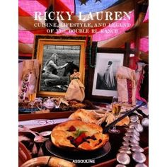 Ricky Lauren, Cuisine, Lifestyle, and Legend of the Double RL Ranch - the gal's got style!