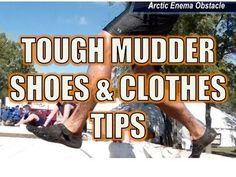Tough Mudder Shoes and Clothes Tips - What to wear in the mud.