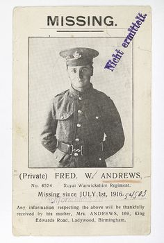 Fred Andrews was a soldier from Birmingham who fought during World War I. He was killed in action in 1916 at 21 years of age. His mother produced this postcard in an effort to find him, and even sent copies to Germany.