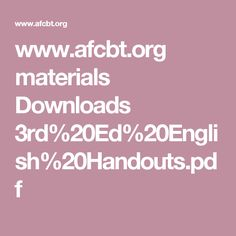www.afcbt.org materials Downloads 3rd%20Ed%20English%20Handouts.pdf