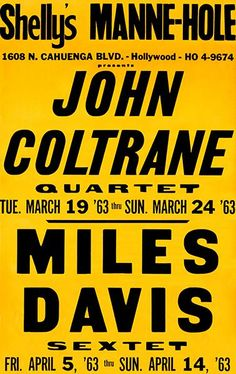 John Coltrane - Miles Davis - Shelly's Manne-Hole - 1963 - Concert Poster Vintage Music Posters, Vintage Movies, Miles Davis, Political Logos, Jazz Poster, Music Flyer, Greys Anatomy Memes, Rock Posters, Band Posters