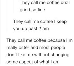 They call me coffee because