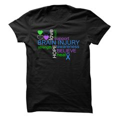 Please help us in honoring those affected by Brain injury and spreading awareness. Buying this shirt will show you support the Brain Injury cause. Designer: AwarenessApparel Price: 19$