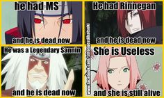 Sakura - I actually like her in shippuden but these jokes are still funny.