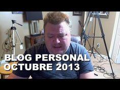 Video Blog Personal Octubre 2013 - FelipeRayTyson