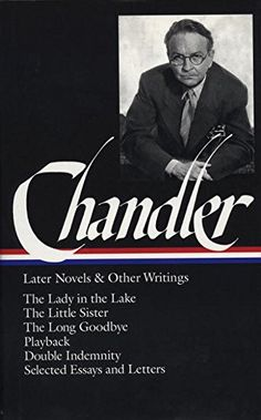 Raymond Chandler: Later Novels and Other Writings: The Lady in the Lake / The Little Sister / The Long Goodbye / Playback /Double Indemnity / Selected Essays and Letters (Library of America) Used Books, Books To Read, My Books, Double Indemnity, The Long Goodbye, Library Of America, Raymond Chandler, Book Annotation, Reading Levels