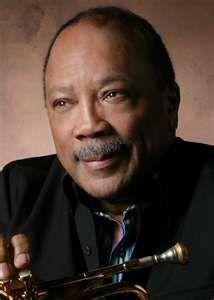 Quincy Jones...probably the greatest music producer ever. He's Contributed so much to television and film. I love this guy!!