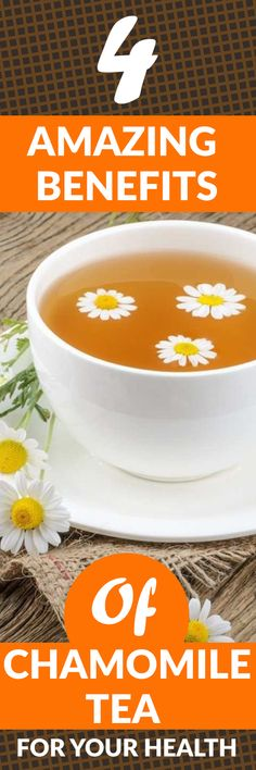 4 Amazing Benefits of Chamomile Tea for Your Health