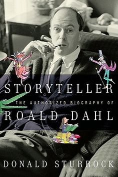 Storyteller: The Authorized Biography of Roald Dahl*