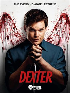 "Dexter, one of my favourite shows ever. The most addictive tv show. ""Narrative progression"" is the expression to remember."
