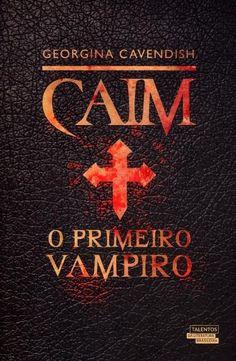 Caim o Primeiro Vampiro [Georgina Cavendish] Books To Buy, I Love Books, Books To Read, My Books, This Book, Reading Lists, Book Lists, Vampires, 7 Arts