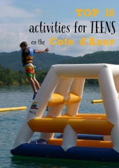 Ideas for activities and days out on the Côte d'Azur (French Riviera) for older kids / young teens