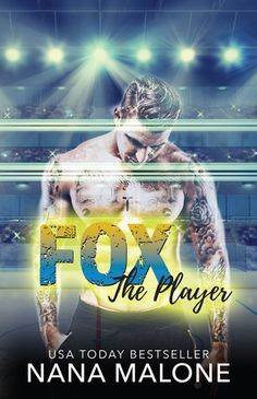 Fox Nana Malone (The Player, #4) Publication date: April 11th 2017 Genres: New Adult, Romance, Sports