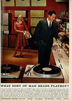 """Another in a series of vintage 1960s Playboy self promotion advertisements - this one is a dead ringer for a clip from the cable TV period drama """"Mad Men."""" Love the 60's fashions of both the woman and man, and the two foreground record turntables (st"""