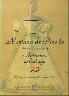 Mariana de Pineda : heroína de la libertad / Antonina Rodrigo ; prólogo de Antonio Domínguez Ortiz