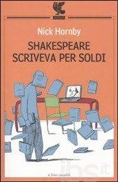 Shakespeare scriveva per soldi. Diario di un lettore, Nick Hornby