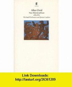 After Ovid (9780571176915) Michael Hofmann, James Lasdun , ISBN-10: 0571176917  , ISBN-13: 978-0571176915 ,  , tutorials , pdf , ebook , torrent , downloads , rapidshare , filesonic , hotfile , megaupload , fileserve