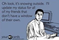 """Haha I have been known to check fb before looking out a window. Good thing I'm friends with so many """"meteorologists"""""""