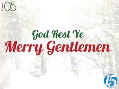 2014-12-05 God Rest Ye Merry Gentlemen