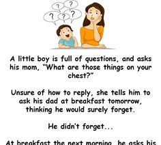 A Boy's Curiosity Reveals A Shocking Family Secret A little boy is full of questions and asks his mom about her breasts. His dad explains and uncovers a shocking secret - funny jokes Funny Family Jokes, Dirty Jokes Funny, Funny Marriage Jokes, Funny English Jokes, Wife Jokes, Funny Jokes For Adults, Family Humor, Hilarious Jokes, Funny Shit