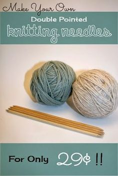 Make your own double pointed knitting needles for only 29¢