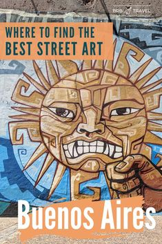 Where to find the best street art in Buenos Aires, Argentina? This guides tell you where to find the best street art in Buenos Aires. It takes you through Palermo, la Boca and other points of Interest. Discover Buenos Aires with this alternative and colouful guide! #BuenosAires #argentina #streetArt #Travelguide #travel #americas