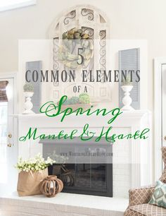 5 Common Elements Of A Spring Mantel And Hearth || Worthing Court