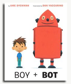 Boy and Bot Paperback – 2016 by Ame Dyckman