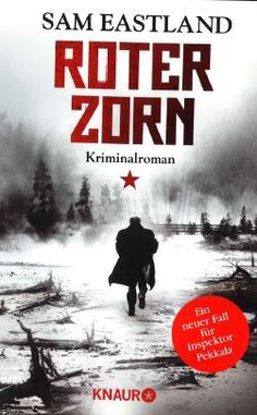 German version of Sam Eastland's gripping 'The Beast in the Red Forest', by Droemer Knaur.