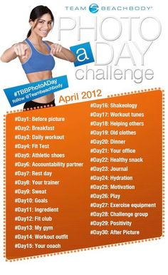 Beachbody April Photo a Day Challenge.  http://getfit.zillafitness.com