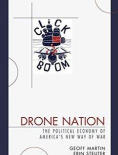 Drone Nation: The Political Economy of America's New Way of War free download by Geoff Martin Erin Steuter ISBN: 9781498549578 with BooksBob. Fast and free eBooks download.  The post Drone Nation: The Political Economy of America's New Way of War Free Download appeared first on Booksbob.com.
