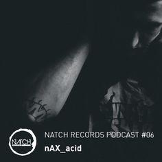 Natch Podcast 06   nAX_acid by Natch Records on SoundCloud