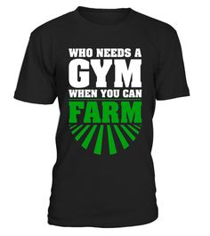 """# Who Needs a Gym When You Can Farm Agriculture T-Shirt .  Special Offer, not available in shops      Comes in a variety of styles and colours      Buy yours now before it is too late!      Secured payment via Visa / Mastercard / Amex / PayPal      How to place an order            Choose the model from the drop-down menu      Click on """"Buy it now""""      Choose the size and the quantity      Add your delivery address and bank details      And that's it!      Tags: Who needs lifting and running…"""