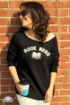 a12b26cc6 Literary Shirts & Quote Shirts · Book Nerd? Rock this literary sweatshirt  to compliment any nerdy outfit. Our Book Nerd. Boredwalk