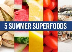 5 Summer Superfoods To Slim You Down |  from The Nutrition Twins