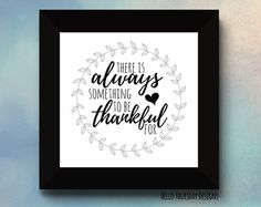There is Always Something to be Thankful for // Typography Print // Thanksgiving Quote // Gratefulness // 12x12