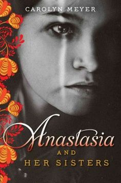 Anastasia and her sisters by Carolyn Meyer ---- A novel in diary form in which the youngest daughter of Czar Nicholas II describes the privileged life her family led up until the time of World War I and the tragic events that befell them. (July)